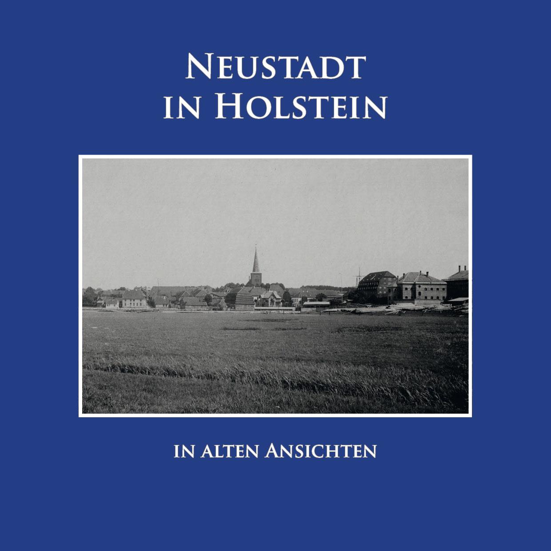 Bildband Neustadt in Holstein in alten Ansichten