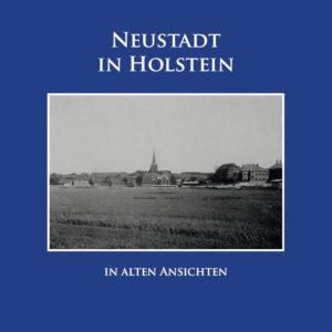 Neustadt in Holstein in alten Ansichten